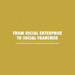 From Social Enterprise to Social Franchise