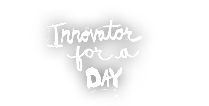 Innovator for a Day