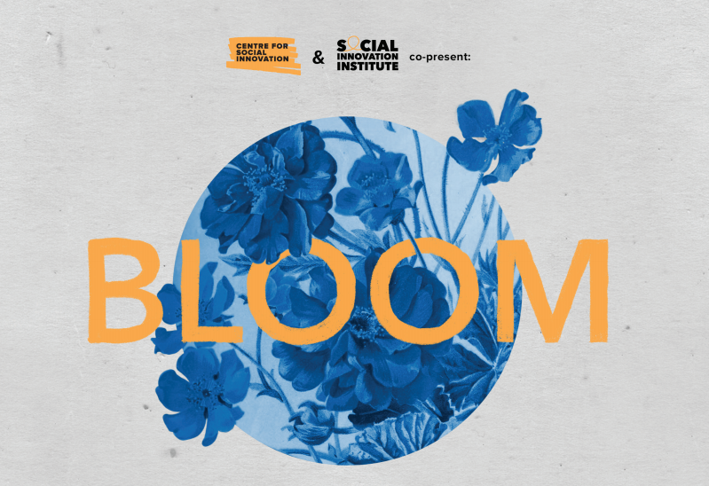 Centre for Social Innovation and the Institute co-present Bloom