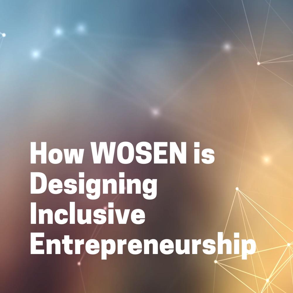 """How WOSEN is Designing Inclusive Entrepreneurship"" button"